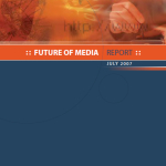 2007 Future of Media Report - Future Exploration Network