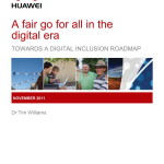 A Fair Go For All In The Digital Era - Huawei November 2011