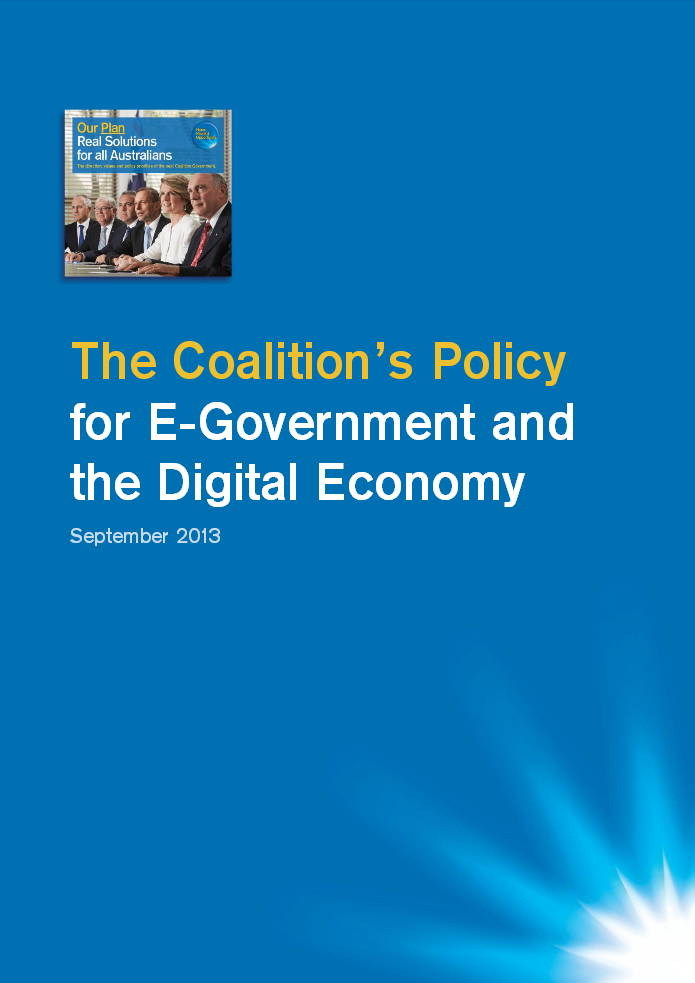 Coalition's Policy for E-Government and the Digital Economy - Liberal Party September 2013