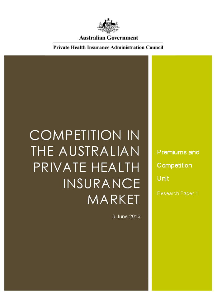Competition in the Australian Private Health Insurance Market - CEI PHIAC June 2013
