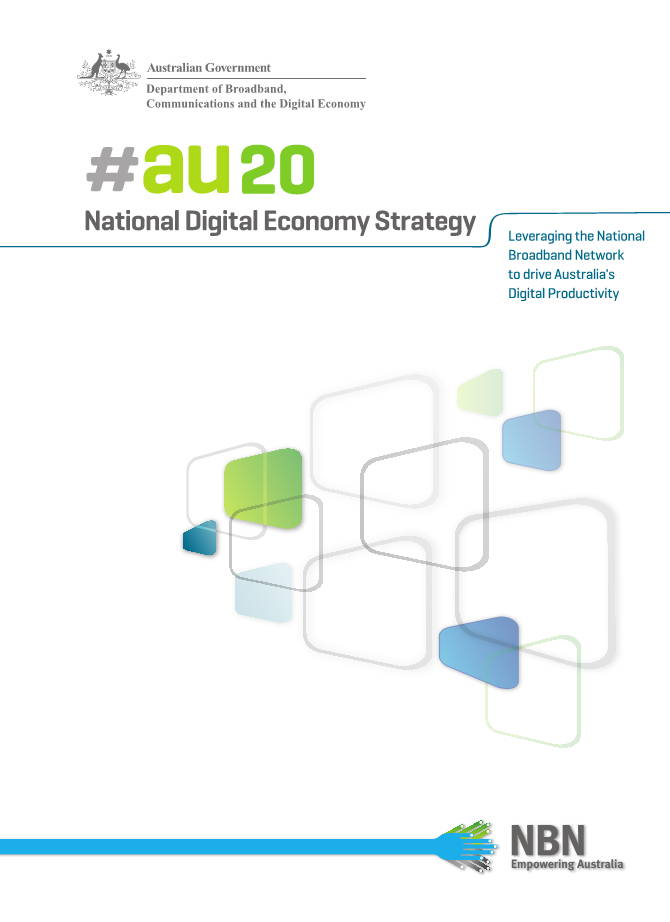 national digital economy The digital economy strategy is designed to prepare australia to extract the   government's national digital economy strategy as they are being rolled out and .
