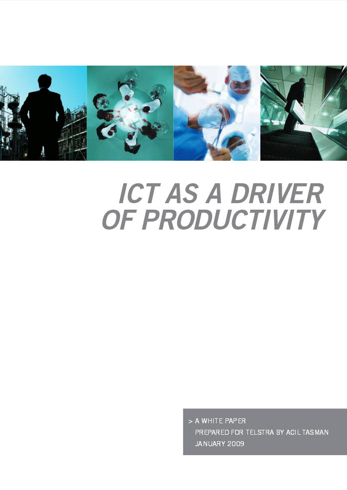 ICT as Productivity Driver Telstra Acil Tasman Jan 2009