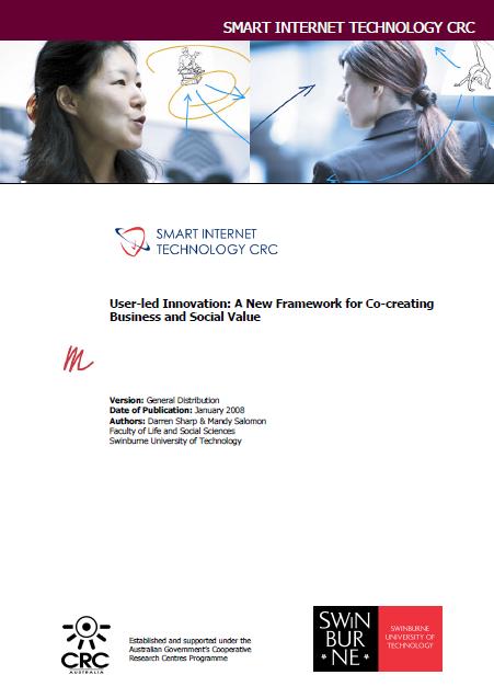 2008 Web 2-0 User-Led Innovation – A New Framework for Co-creating Value Smart Internet CRC